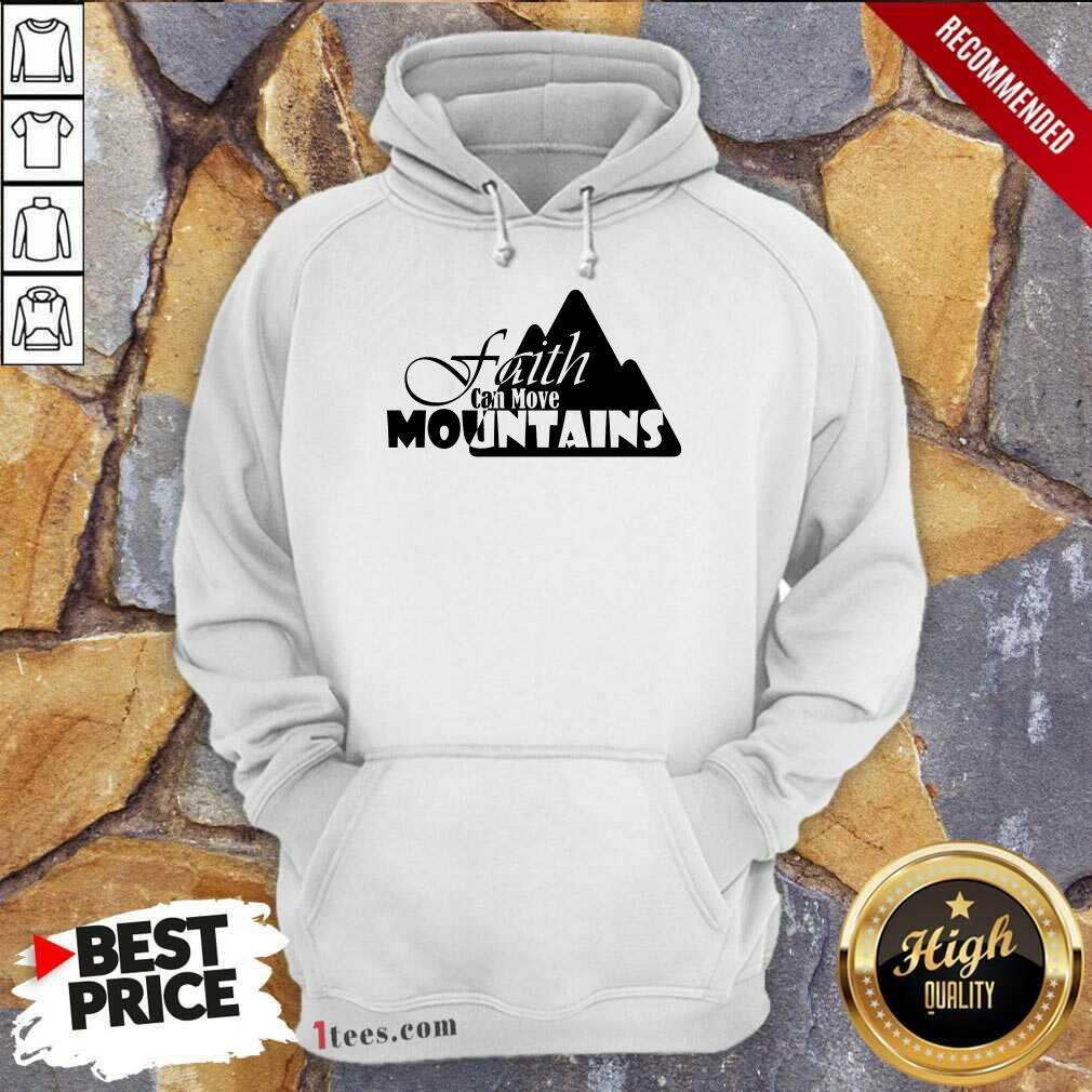 Faith Can Move Mountains Hoodie