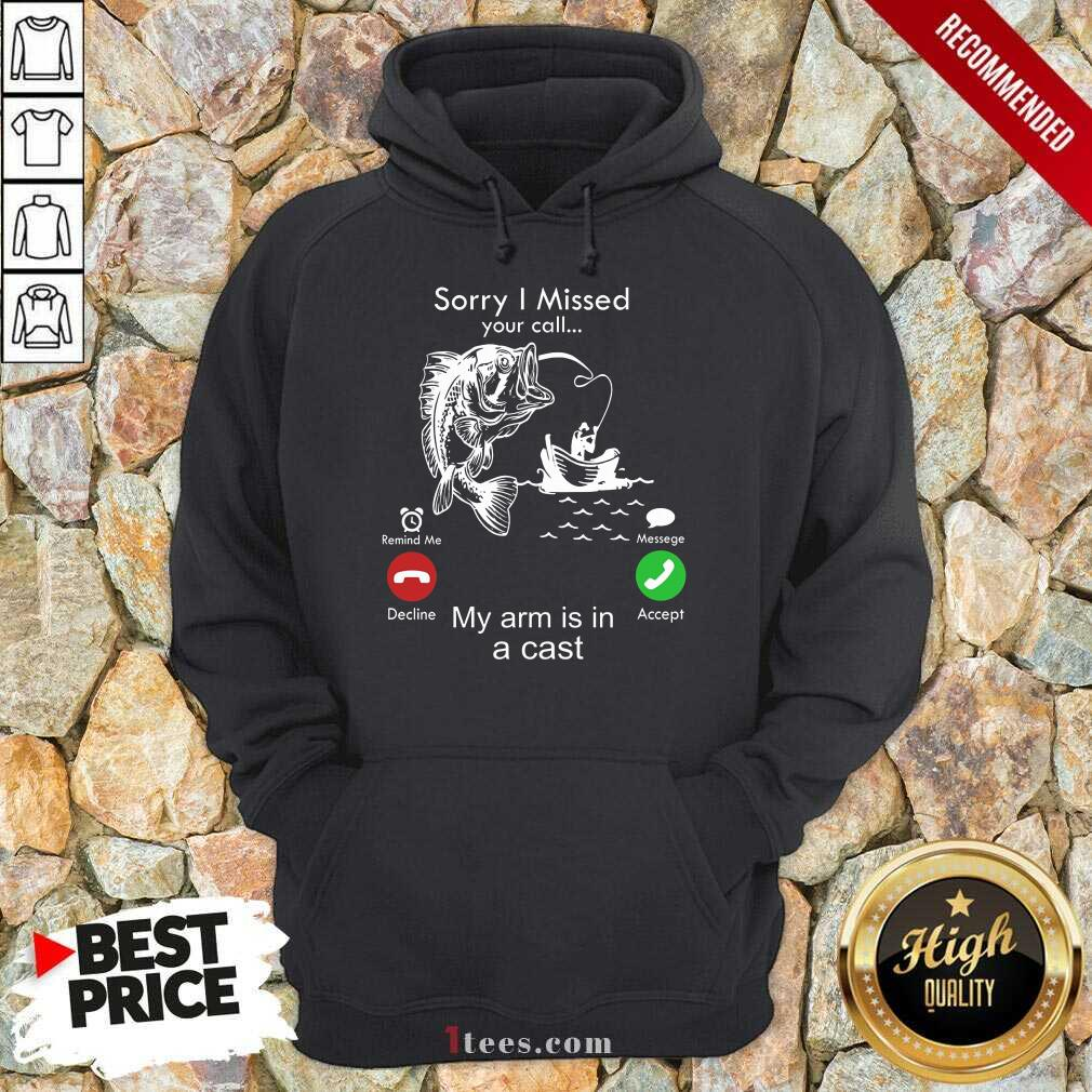 Fishing Sorry I Missed Your Calling Hoodie