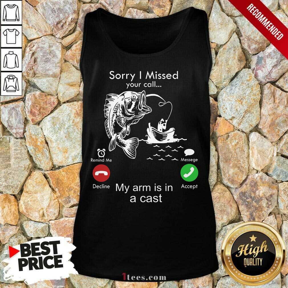 Fishing Sorry I Missed Your Calling Tank Top