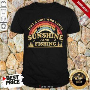 Girl Who Loves Sunshine And Fishing Shirt