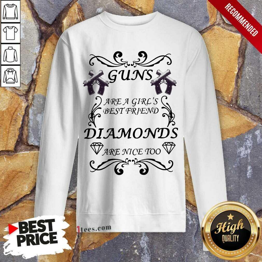 Guns Are A Girl's Best Friend Diamonds Sweatshirt