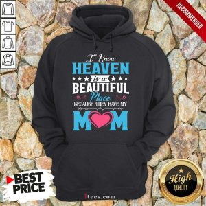 Heaven Beautiful Place Mom Hoodie