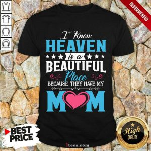 Heaven Beautiful Place Mom Shirt