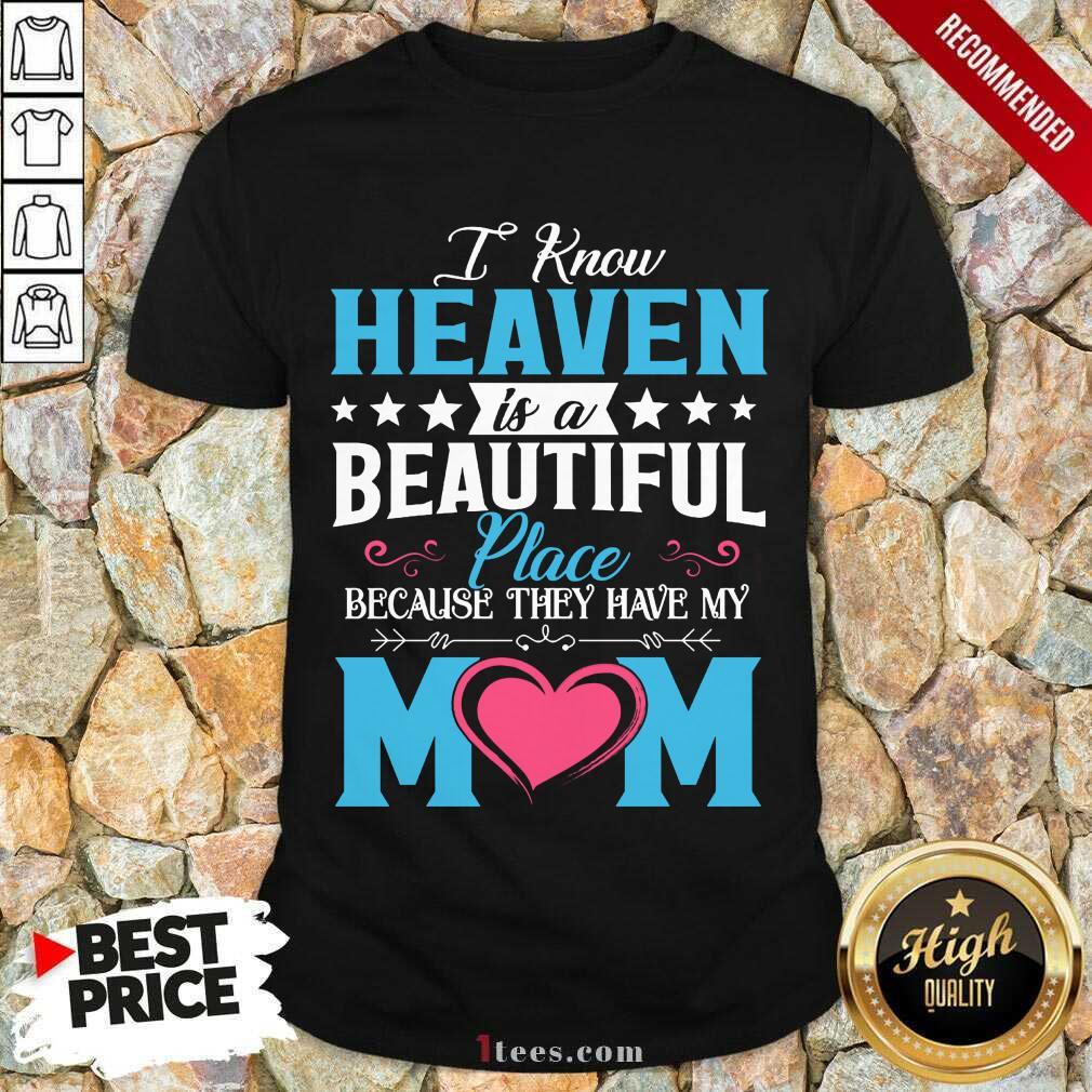 Heaven Beautiful Place Mom Shirt