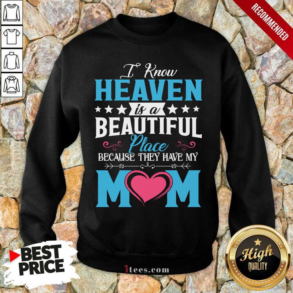 Heaven Beautiful Place Mom Sweatshirt