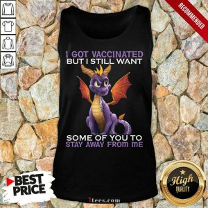 I Got Vaccinated Stay Away From Me Dragon Tank Top