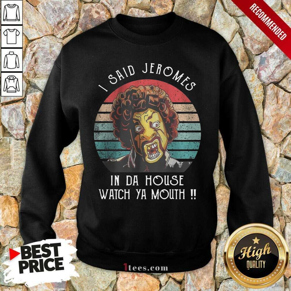 I Said Jeromes In Da House Vintage Sweatshirt