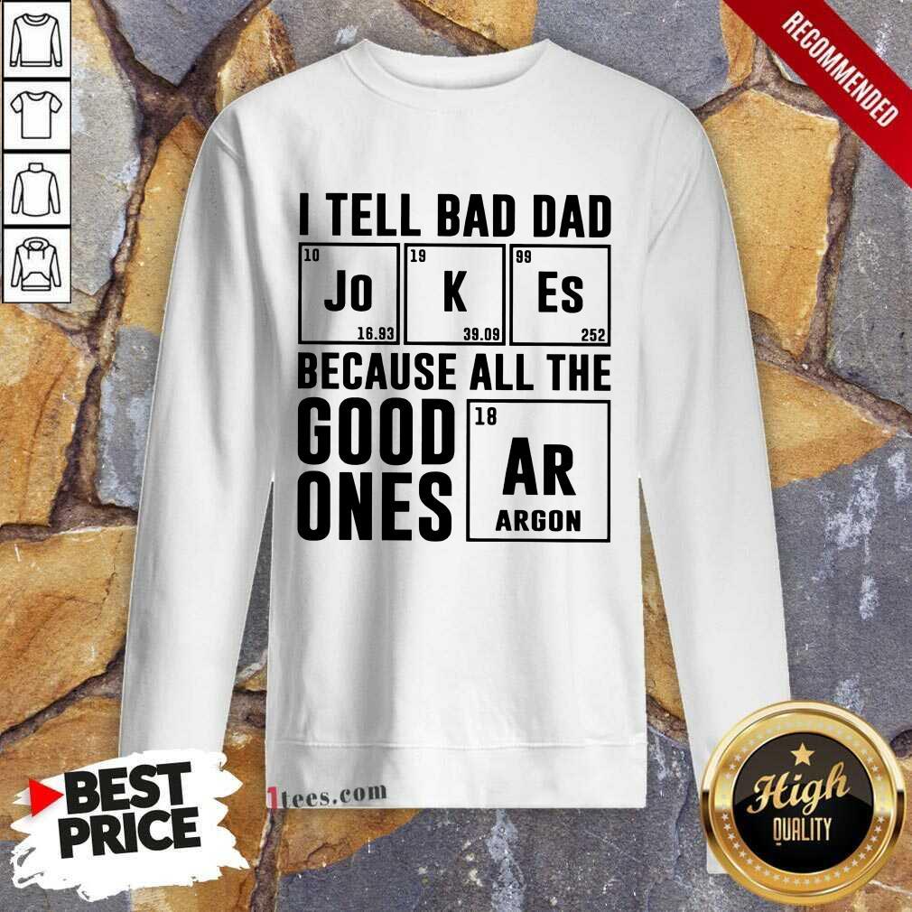 I Tell Bad Dad Jokes Sweatshirt
