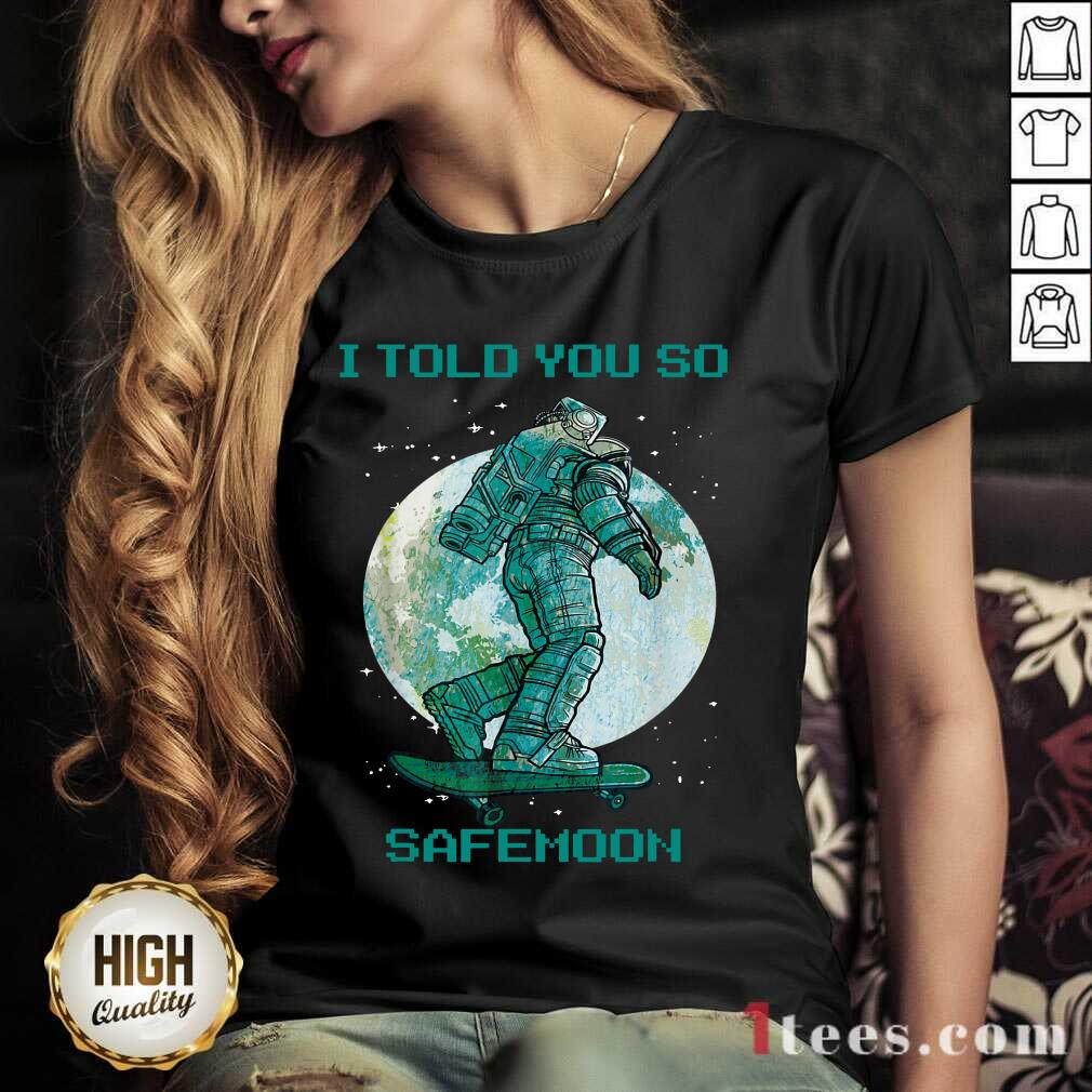I Told You So Safemoon Astronaut V-neck