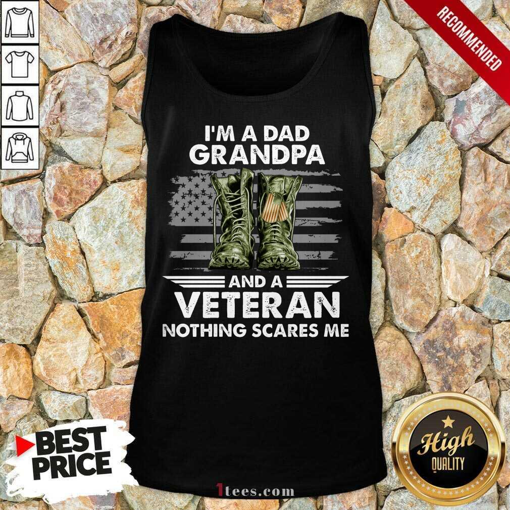 Im A Dad Grandpa And A Veteran Tank Top