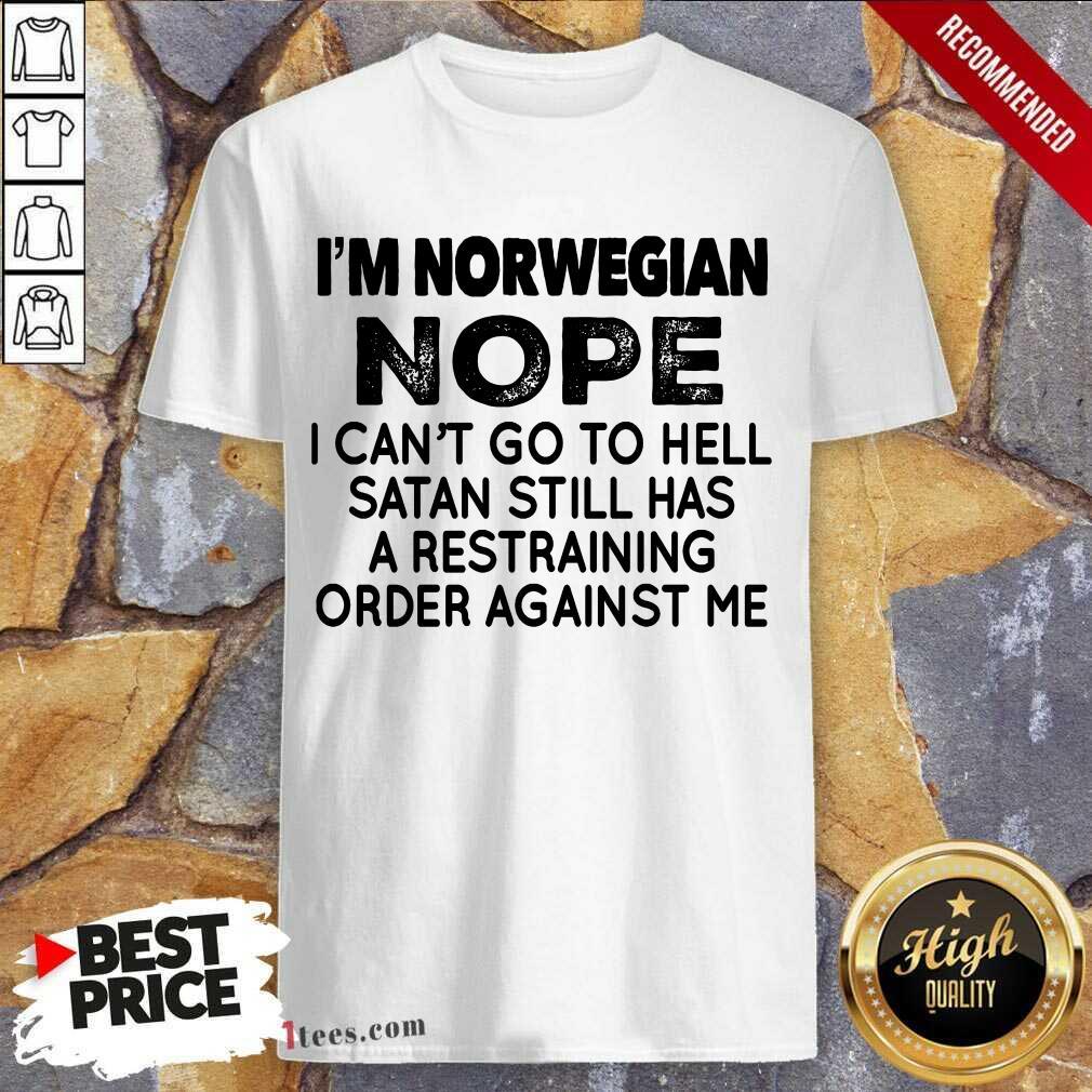 I'm Norwegian Nope Shirt