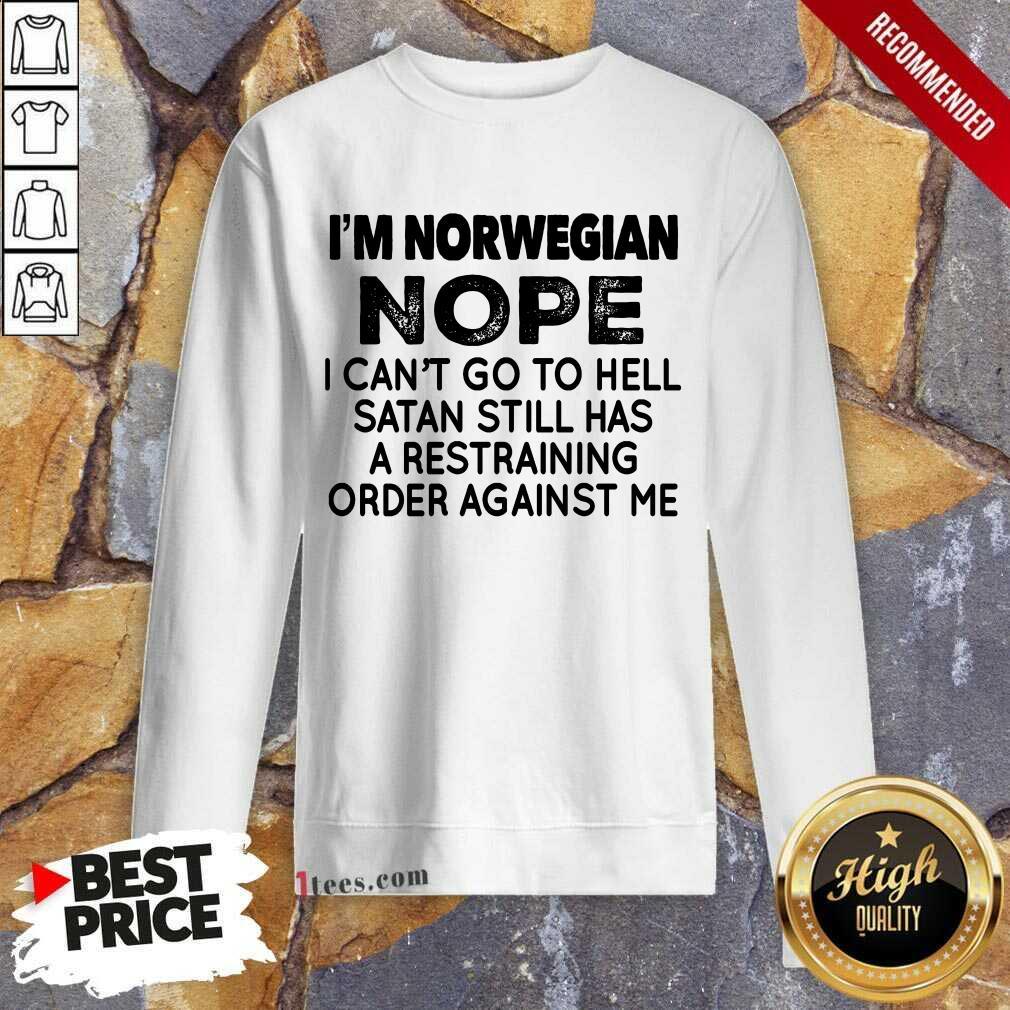 I'm Norwegian Nope Sweatshirt