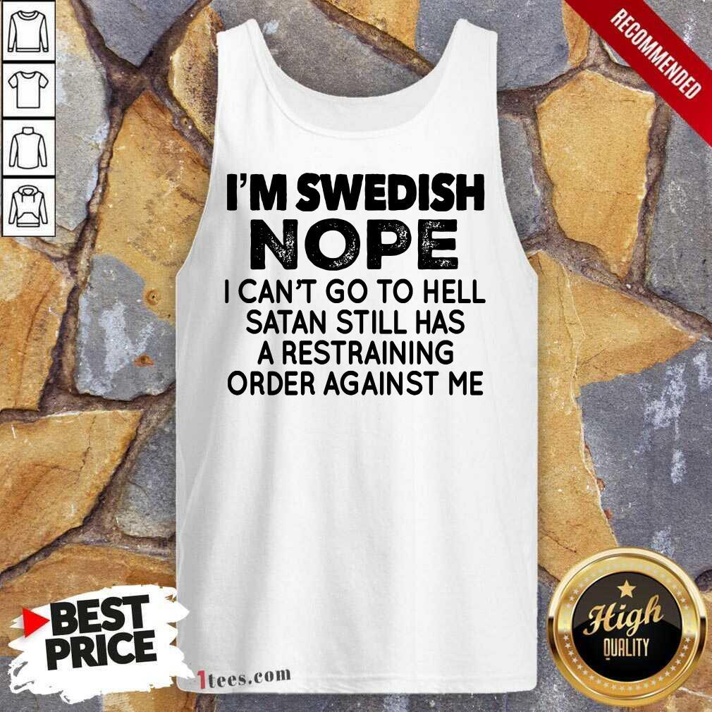 I'm Swedish Nope Tank Top