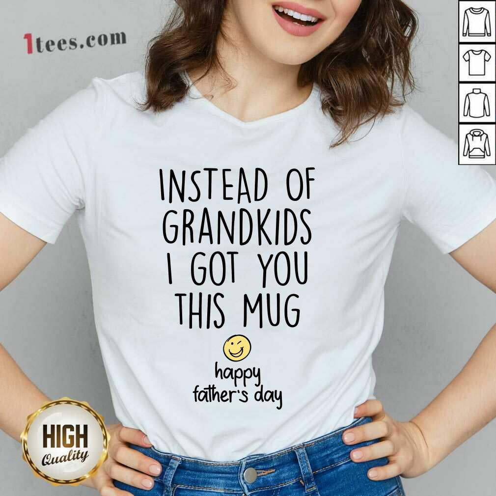 Instead Of Grandkids Happy Fathers Day V-neck