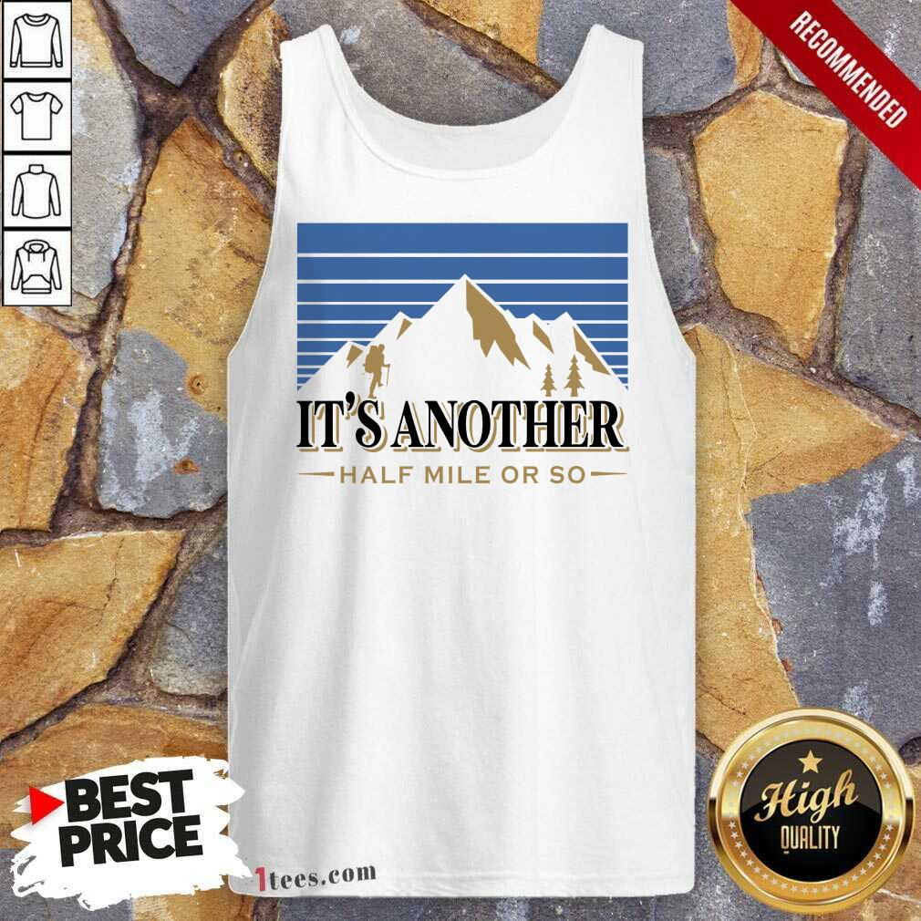 It's Another Half Mile Or So Mountain Tank Top