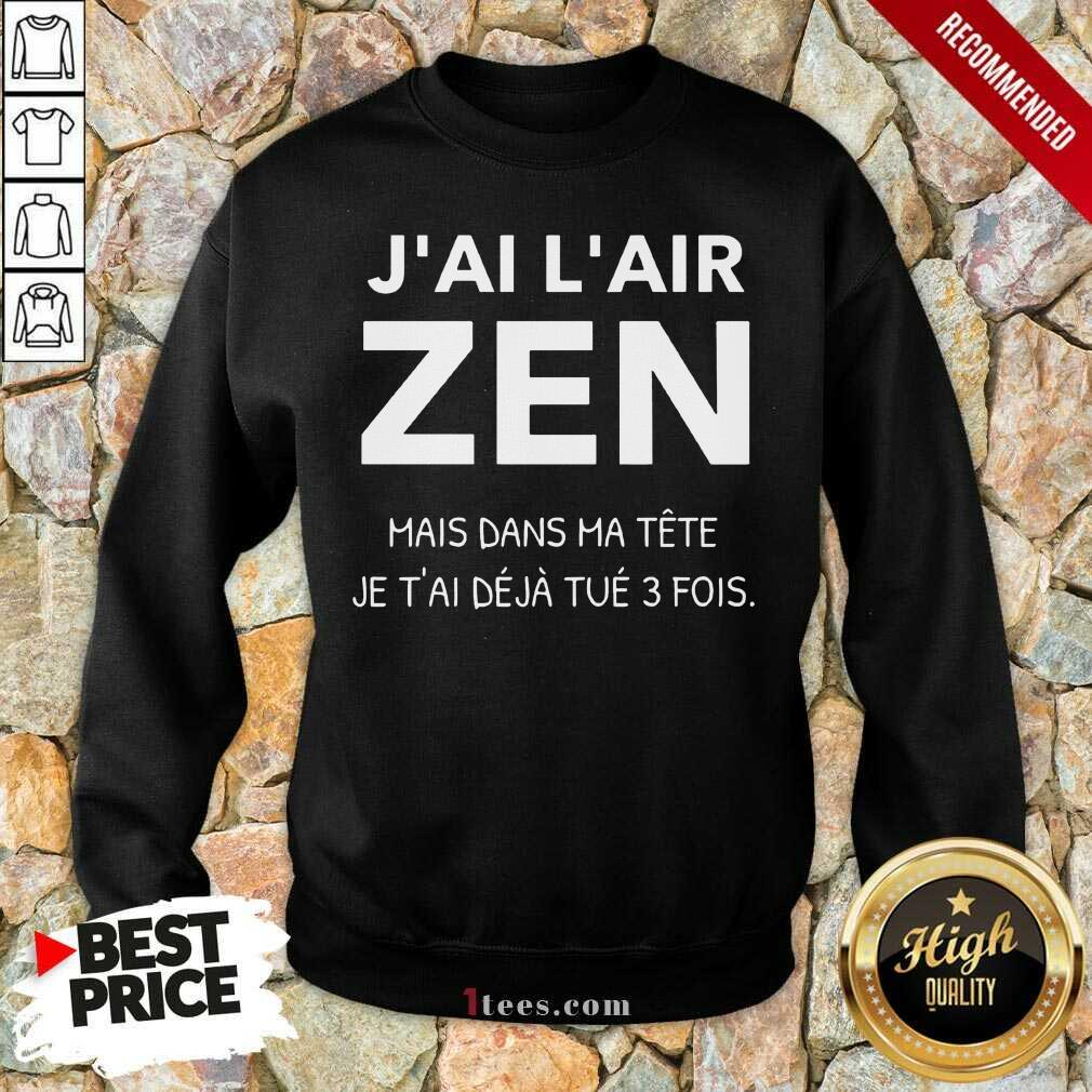 J'Ai L'Air Zen Sweatshirt