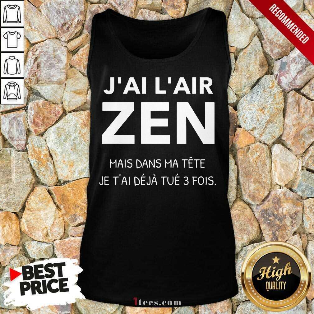 J'Ai L'Air Zen Tank Top