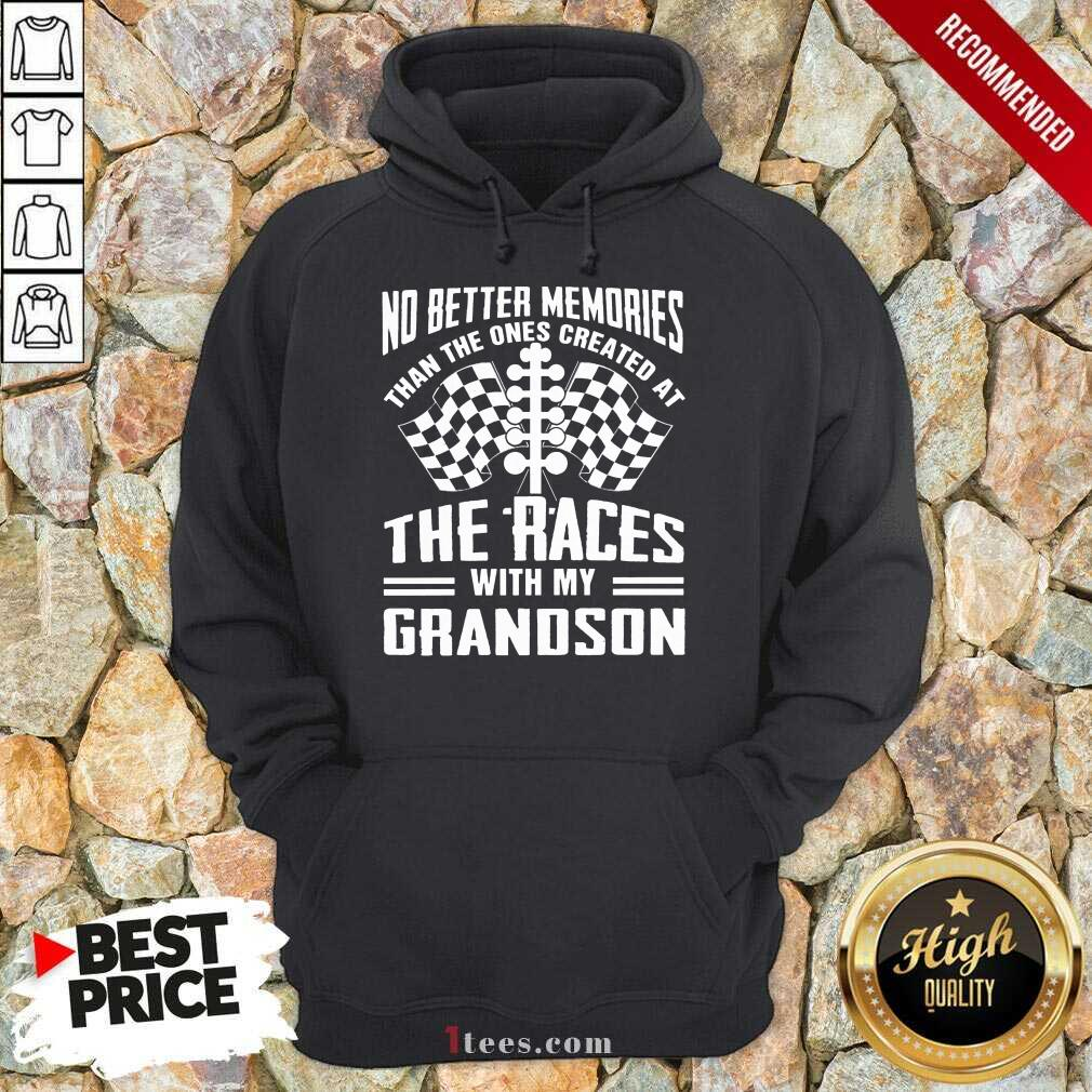 Memories The Races With My Grandson Hoodie