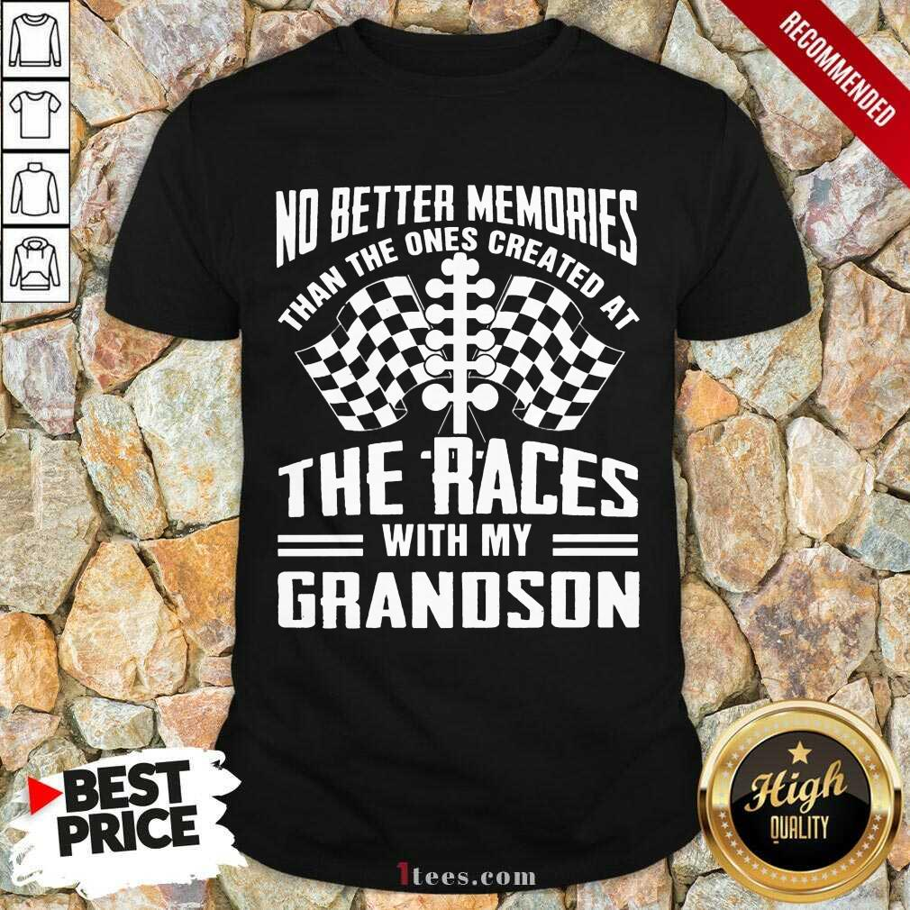 Memories The Races With My Grandson Shirt