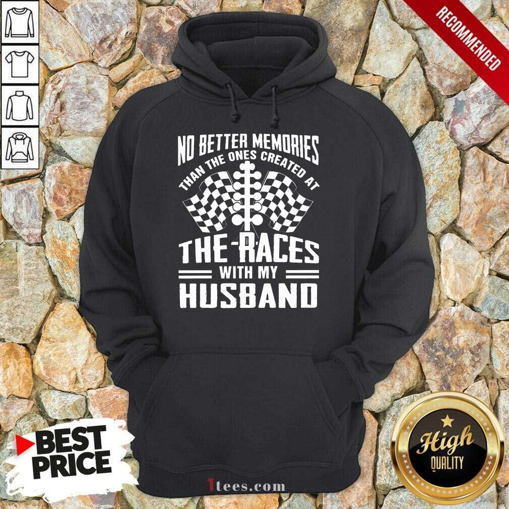 Memories The Races With My Husband Hoodie