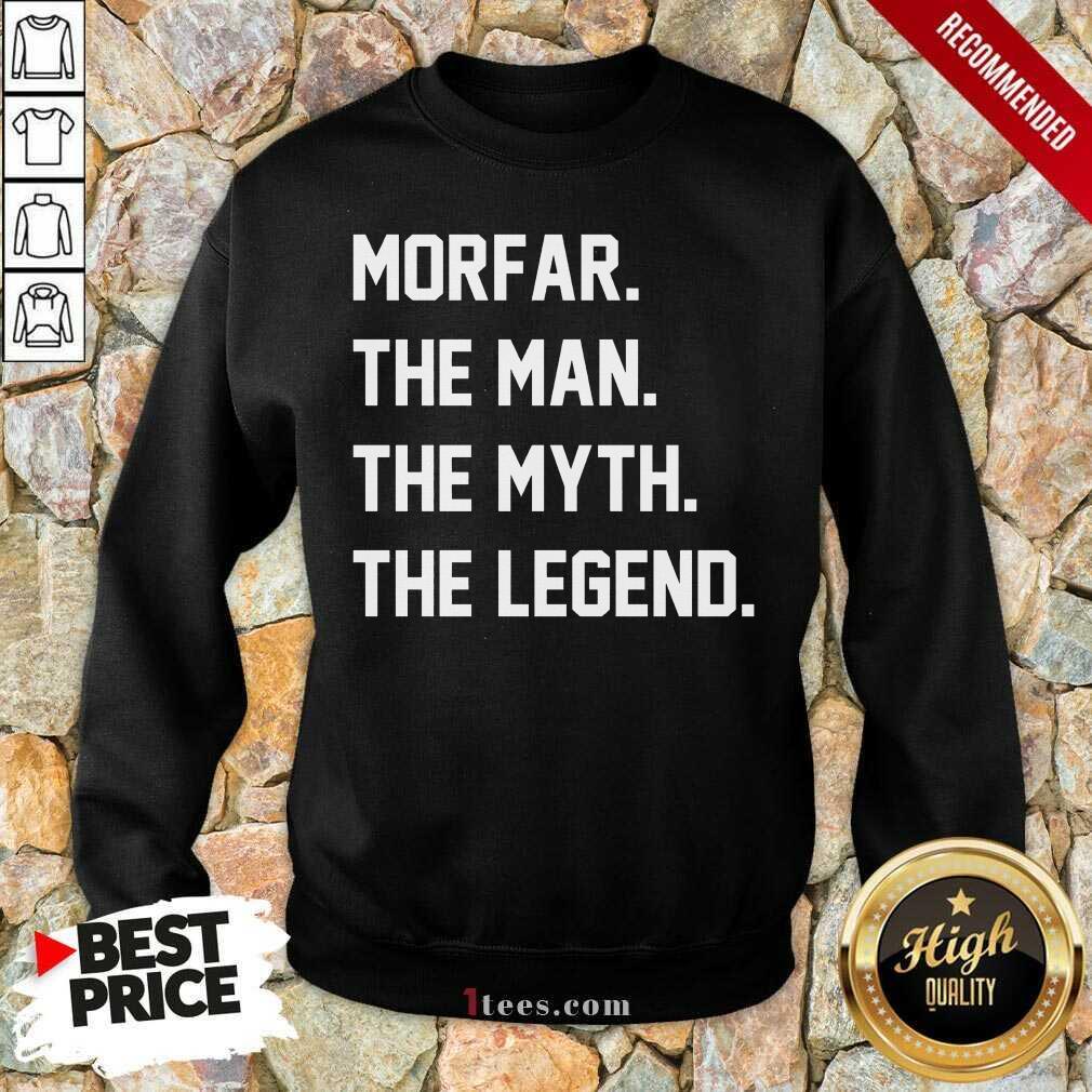 Morfar The Man The Myth The Legend Sweatshirt