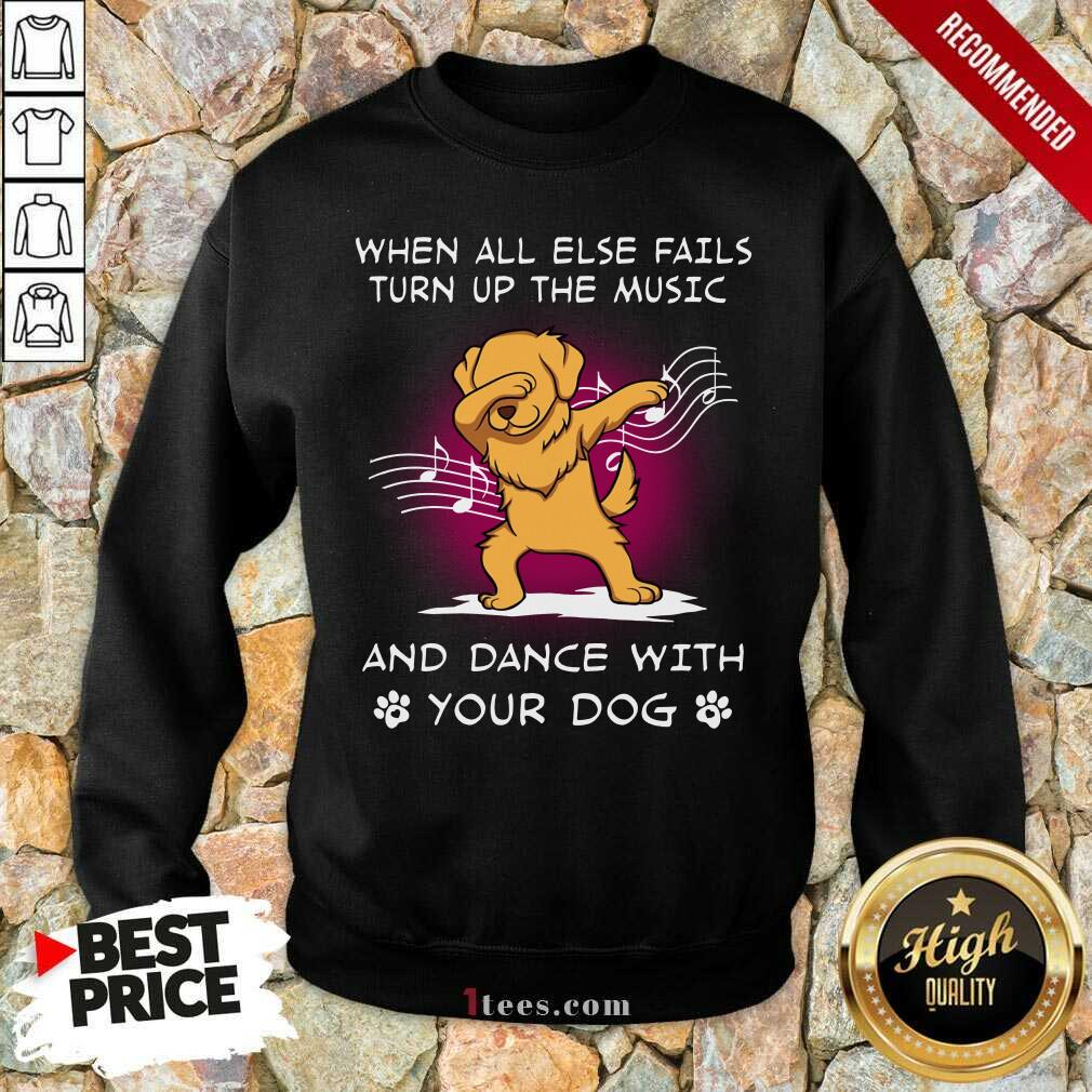 Music And Dance With Your Golden Dog Sweatshirt