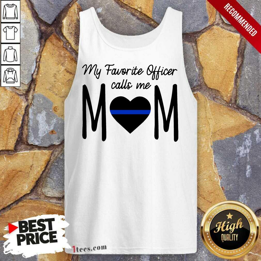 My Favorite Officer Call Me Mom Tank Top