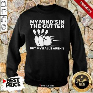 My Mind's In The Gutter Sweatshirt