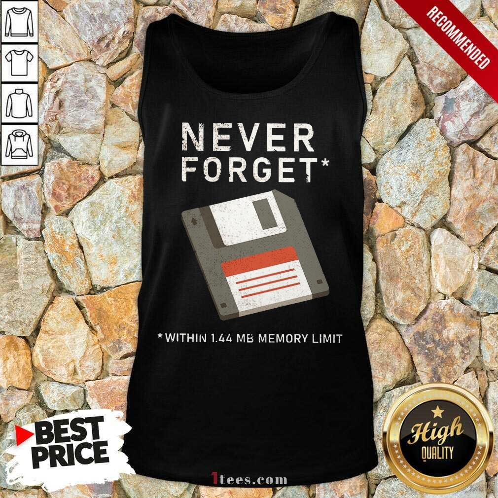 Never Forget Within 1.44 Mb Memory Limit Tank Top