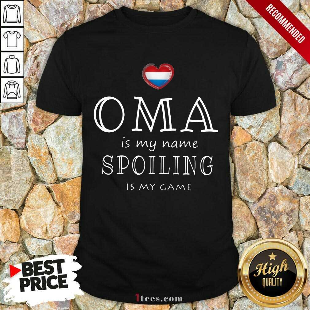 Oma Is My Name Spoiling Is my Game Shirt