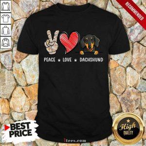 Peace Love Dachshund Shirt