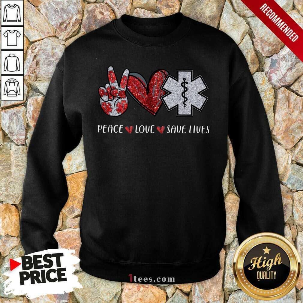 Peace Love Save Lives Sweatshirt