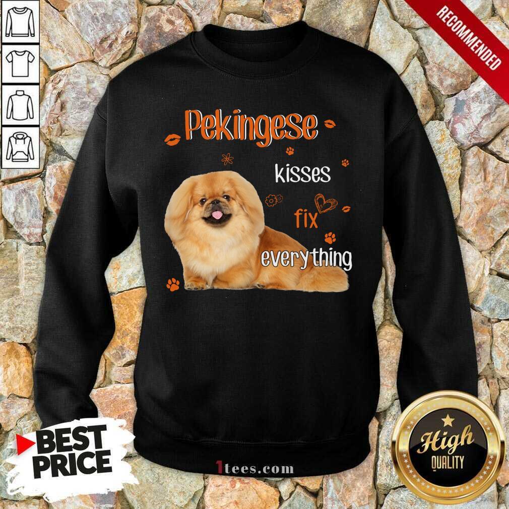 Pekingese Kisses Fix Everything Dog Sweatshirt