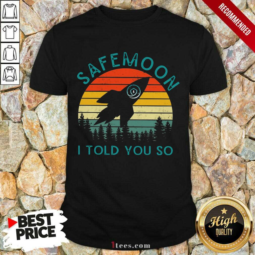 Safemoon I Told You So Vintage Shirt