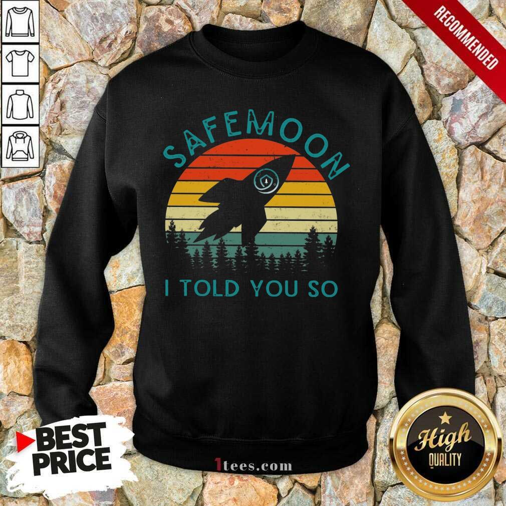 Safemoon I Told You So Vintage Sweatshirt