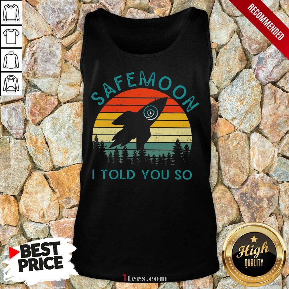 Safemoon I Told You So Vintage Tank Top