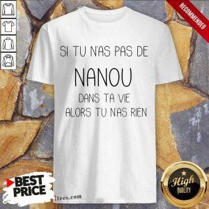 Si Tu N'As Pas De Nanou Shirt