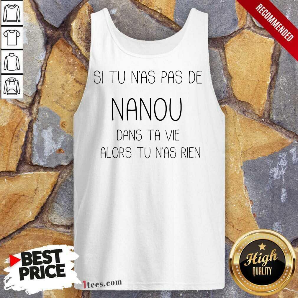 Si Tu N'As Pas De Nanou Tank Top