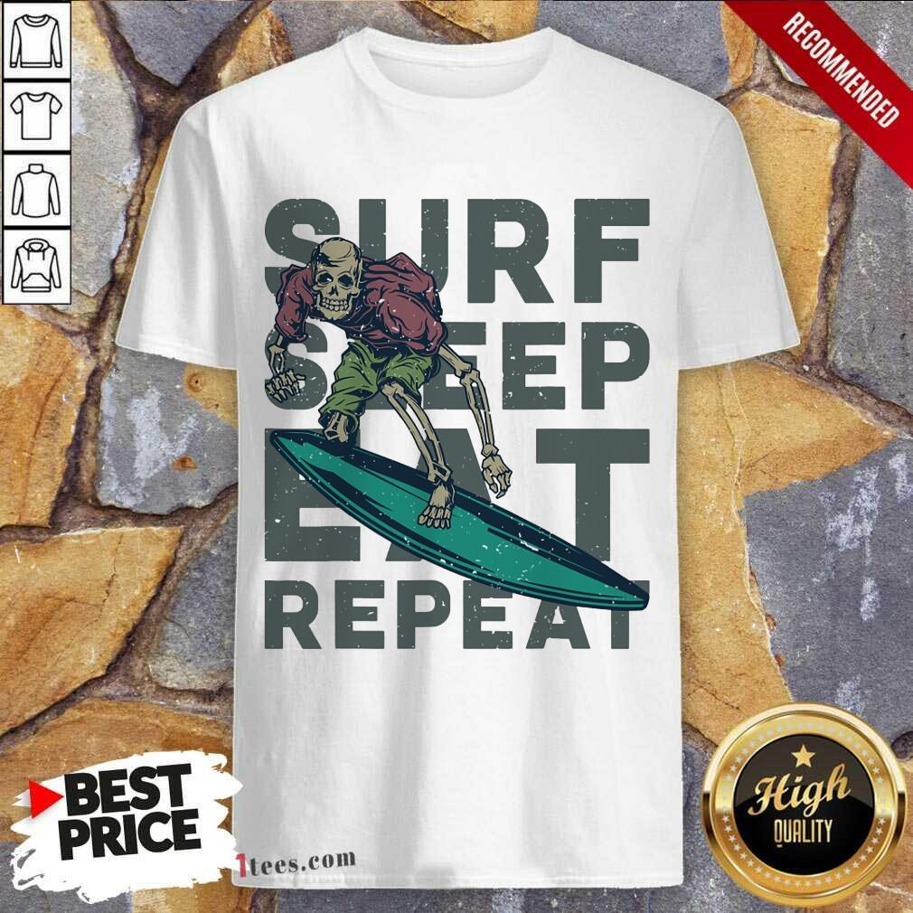 Surf Sleep Eat Repeat Shirt