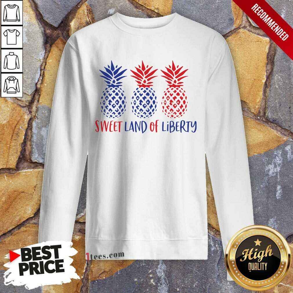 Sweet Land Of Liberty Pineapple Sweatshirt