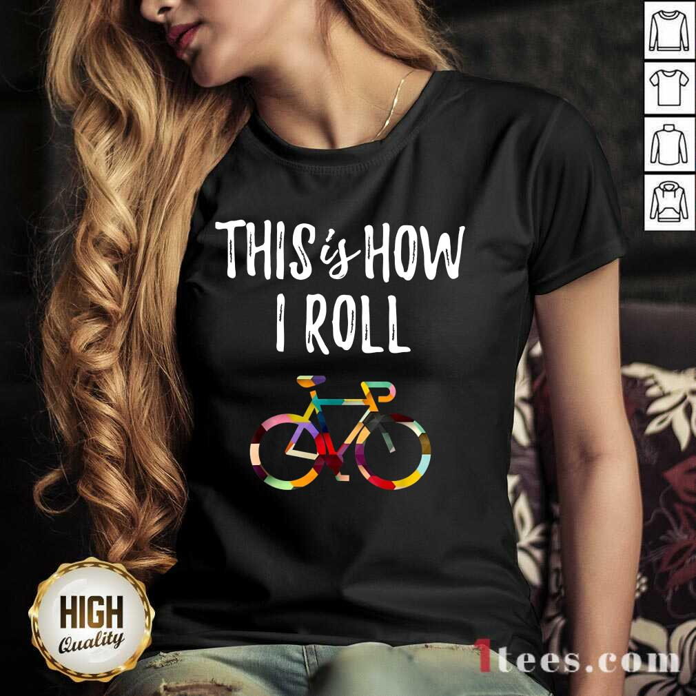 This Is How I Roll Bike V-neck
