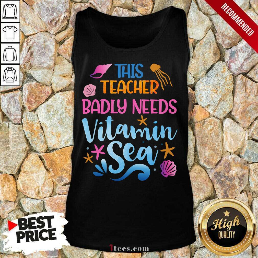 This Teacher Badly Needs Vitamin Sea Tank Top