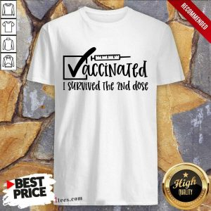 Vaccinated I Survived The 2Nd Dose Shirt