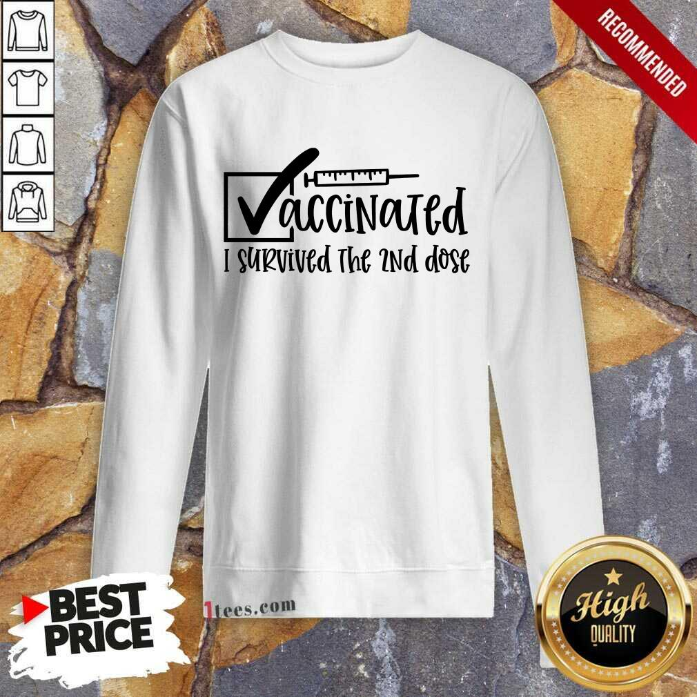 Vaccinated I Survived The 2Nd Dose Sweatshirt