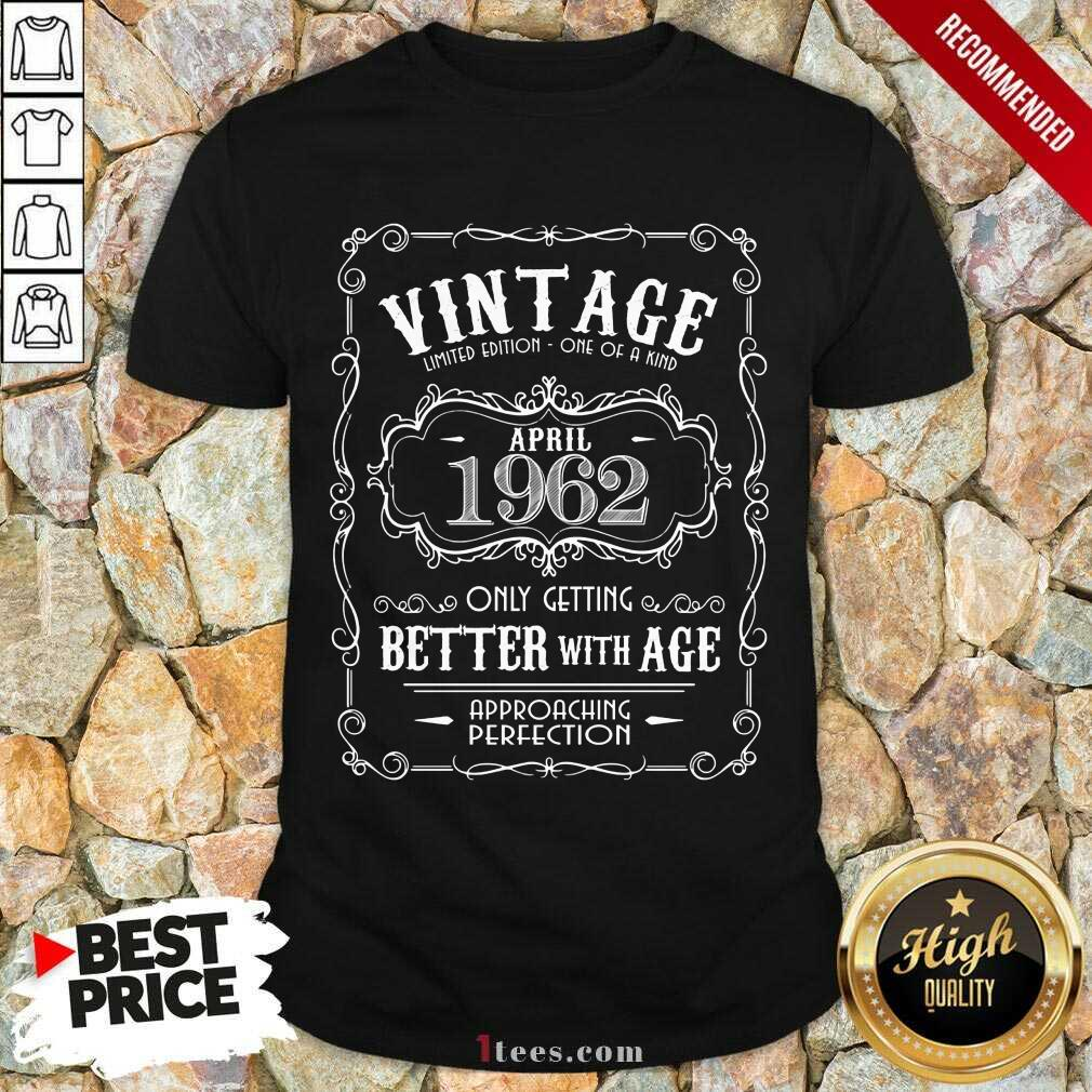 Vintage April 1962 Better With Age Shirt