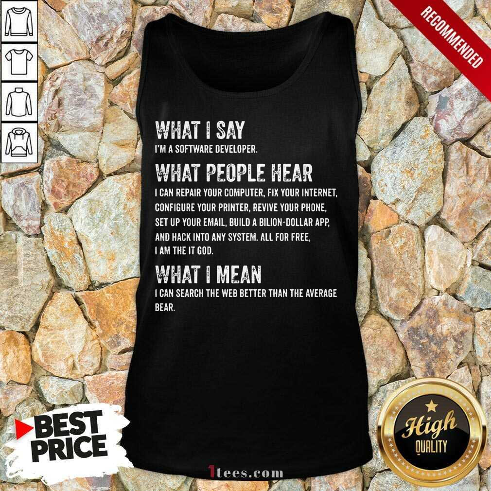 What I Say What People Hear Tank Top