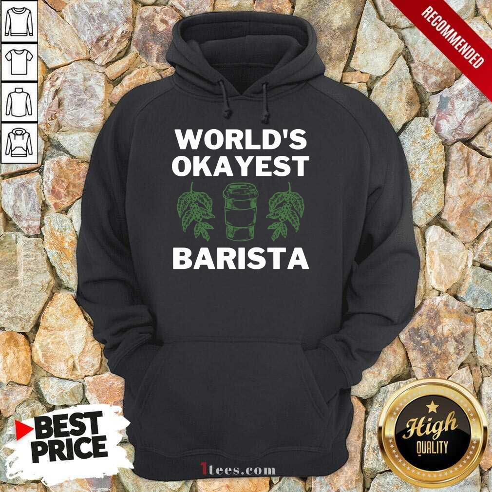 World'S Okayest Barista Hoodie