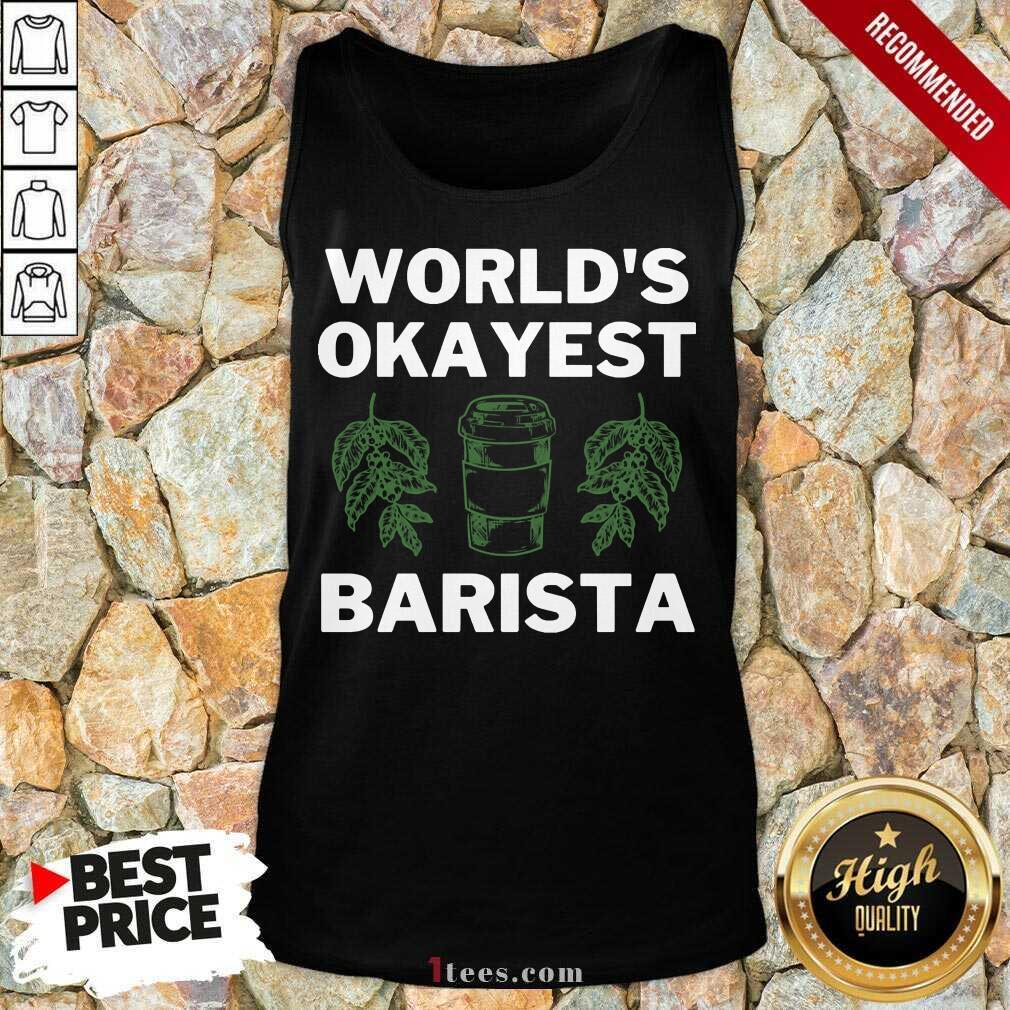 World'S Okayest Barista Tank Top