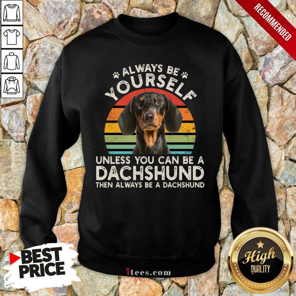 Yourself Dachshund Vintage Sweatshirt