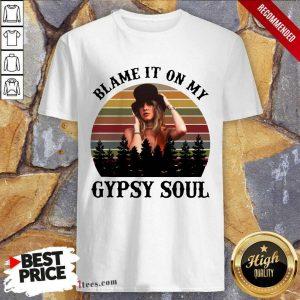Blame It On My Gypsy Soul Vintage Shirt